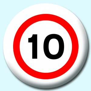 Personalised Badge: 75mm 10Mph Button Badge. Create your own custom badge - complete the form and we will create your personalised button badge for you.