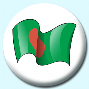 Personalised Badge: 75mm Bangladesh Button Badge. Create your own custom badge - complete the form and we will create your personalised button badge for you.