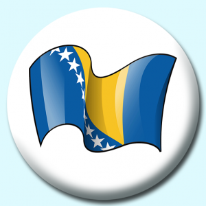 Personalised Badge: 75mm Bosnia Herzegovina Button Badge. Create your own custom badge - complete the form and we will create your personalised button badge for you.