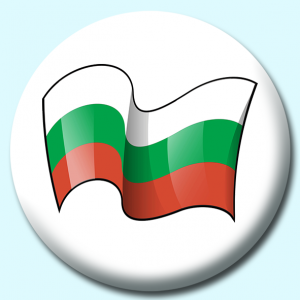Personalised Badge: 75mm Bulgaria Button Badge. Create your own custom badge - complete the form and we will create your personalised button badge for you.