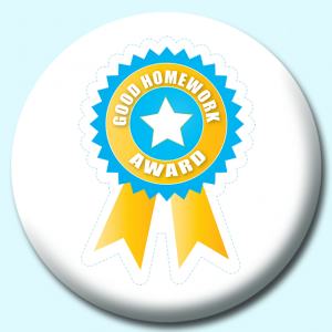 Personalised Badge: 58mm Good Homework Button Badge. Create your own custom badge - complete the form and we will create your personalised button badge for you.