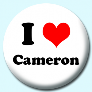 Personalised Badge: 75mm I Heart Cameron Button Badge. Create your own custom badge - complete the form and we will create your personalised button badge for you.