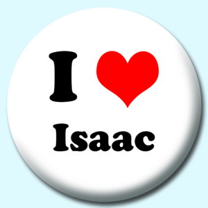 Personalised Badge: 75mm I Heart Isaac Button Badge. Create your own custom badge - complete the form and we will create your personalised button badge for you.