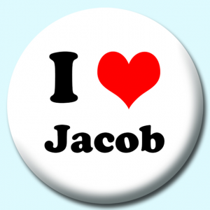 Personalised Badge: 75mm I Heart Jacob Button Badge. Create your own custom badge - complete the form and we will create your personalised button badge for you.