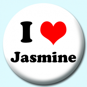 Personalised Badge: 58mm I Heart Jasmine Button Badge. Create your own custom badge - complete the form and we will create your personalised button badge for you.