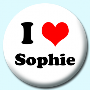Personalised Badge: 75mm I Heart Sophie Button Badge. Create your own custom badge - complete the form and we will create your personalised button badge for you.