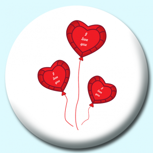 Personalised Badge: 75mm I Love You Balloons Button Badge. Create your own custom badge - complete the form and we will create your personalised button badge for you.