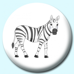 Personalised Badge: 58mm African Zebra Button Badge. Create your own custom badge - complete the form and we will create your personalised button badge for you.