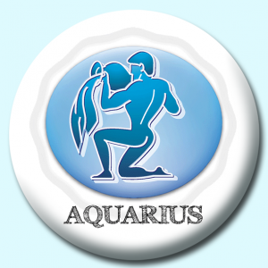 Personalised Badge: 75mm Aquarius Button Badge. Create your own custom badge - complete the form and we will create your personalised button badge for you.