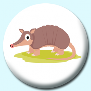 Personalised Badge: 58mm Armoured Shelled Armadillo Button Badge. Create your own custom badge - complete the form and we will create your personalised button badge for you.