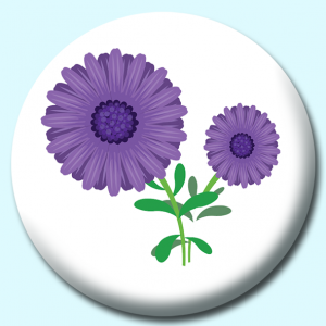 Personalised Badge: 75mm Aster Flower Button Badge. Create your own custom badge - complete the form and we will create your personalised button badge for you.