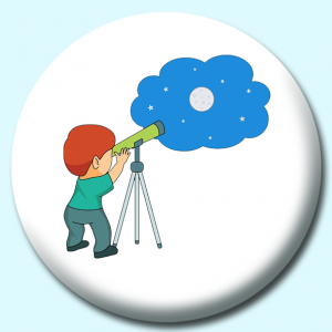 Personalised Badge: 75mm Astronomer Looking Stars With Telescope Button Badge. Create your own custom badge - complete the form and we will create your personalised button badge for you.