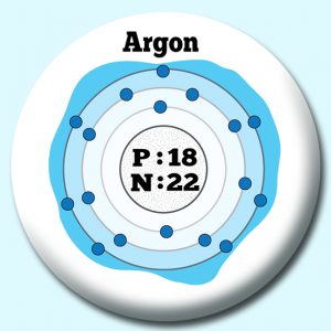 Personalised Badge: 58mm Atomic Structure Of Argon Button Badge. Create your own custom badge - complete the form and we will create your personalised button badge for you.