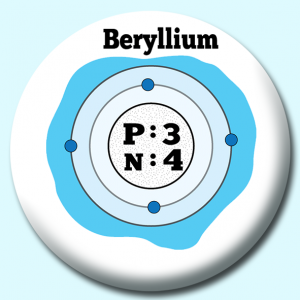 Personalised Badge: 38mm Atomic Structure Of Beryllium Button Badge. Create your own custom badge - complete the form and we will create your personalised button badge for you.