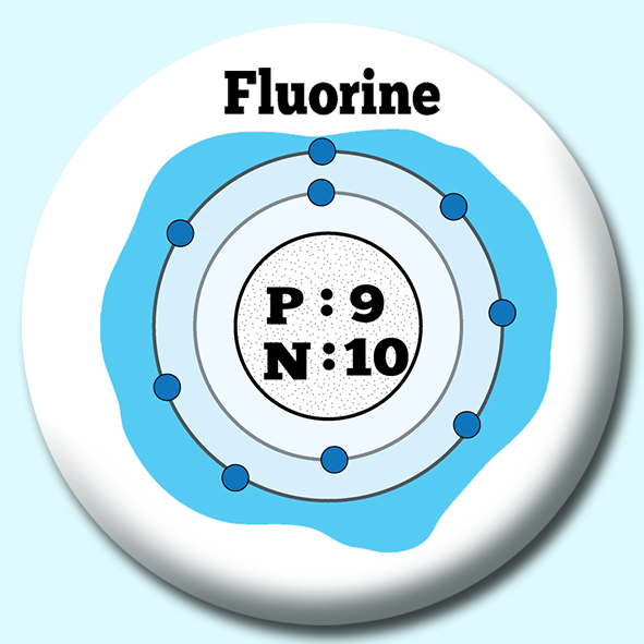 Personalised Badge: 75mm Atomic Structure Of Fluorine Button Badge. Create your own custom badge - complete the form and we will create your personalised button badge for you.