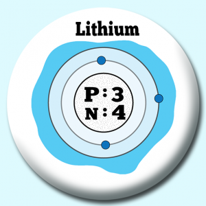 Personalised Badge: 38mm Atomic Structure Of Lithium Button Badge. Create your own custom badge - complete the form and we will create your personalised button badge for you.