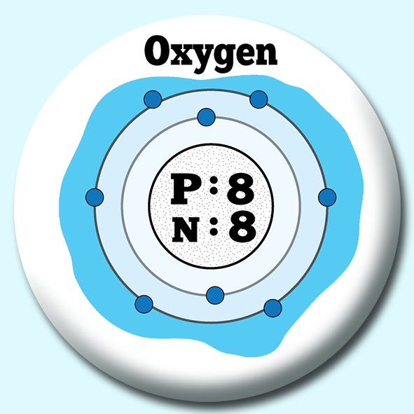 Personalised Badge: 75mm Atomic Structure Of Oxygen2 Button Badge. Create your own custom badge - complete the form and we will create your personalised button badge for you.