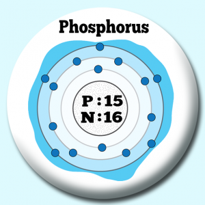 Personalised Badge: 38mm Atomic Structure Of Phosphorus Button Badge. Create your own custom badge - complete the form and we will create your personalised button badge for you.