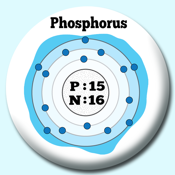 Personalised Badge: 75mm Atomic Structure Of Phosphorus Button Badge. Create your own custom badge - complete the form and we will create your personalised button badge for you.
