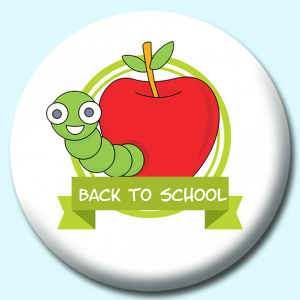 Personalised Badge: 58mm Back To School Worm Button Badge. Create your own custom badge - complete the form and we will create your personalised button badge for you.