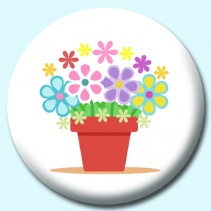 Personalised Badge: 75mm Beautiful Colourful Flower Pot Button Badge. Create your own custom badge - complete the form and we will create your personalised button badge for you.