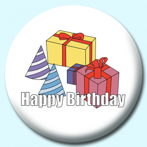 Personalised Badge: 58mm Birthday Gifts Hats Button Badge. Create your own custom badge - complete the form and we will create your personalised button badge for you.
