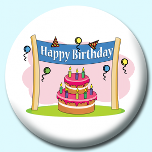 Personalised Badge: 58mm Birthday Sign With Cake Button Badge. Create your own custom badge - complete the form and we will create your personalised button badge for you.