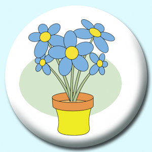 Personalised Badge: 58mm Blue Flowers In Planter Button Badge. Create your own custom badge - complete the form and we will create your personalised button badge for you.
