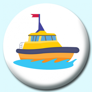 Personalised Badge: 58mm Boat And Ship Button Badge. Create your own custom badge - complete the form and we will create your personalised button badge for you.