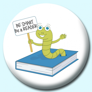 Personalised Badge: 58mm Bookworm Button Badge. Create your own custom badge - complete the form and we will create your personalised button badge for you.