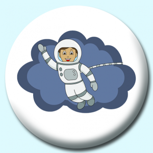 Personalised Badge: 38mm Boy In Spacesuit Button Badge. Create your own custom badge - complete the form and we will create your personalised button badge for you.