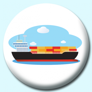 Personalised Badge: 75mm Cargo Ship On The Ocean Button Badge. Create your own custom badge - complete the form and we will create your personalised button badge for you.