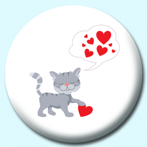 Personalised Badge: 75mm Cat Thinking About Valentines Day Button Badge. Create your own custom badge - complete the form and we will create your personalised button badge for you.