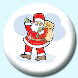 Personalised Badge: 75mm Christmas Santa Waving Button Badge. Create your own custom badge - complete the form and we will create your personalised button badge for you.