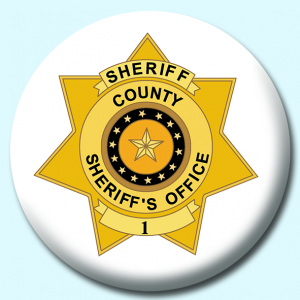 Personalised Badge: 38mm County Sheriff Badge Button Badge. Create your own custom badge - complete the form and we will create your personalised button badge for you.