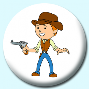 Personalised Badge: 38mm Cow Boy Wearing Hat Holding A Pistol Button Badge. Create your own custom badge - complete the form and we will create your personalised button badge for you.