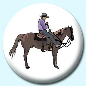 Personalised Badge: 38mm Cowboy On Horse Button Badge. Create your own custom badge - complete the form and we will create your personalised button badge for you.