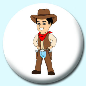 Personalised Badge: 58mm Cowboy Wearing Hat Scarf Gun Holster Button Badge. Create your own custom badge - complete the form and we will create your personalised button badge for you.