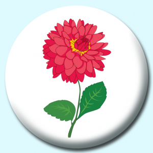 Personalised Badge: 75mm Dahlias Flower Button Badge. Create your own custom badge - complete the form and we will create your personalised button badge for you.