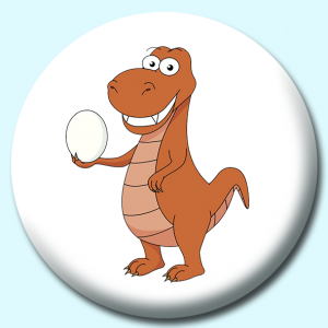 Personalised Badge: 58mm Dinosaur Holding Egg Button Badge. Create your own custom badge - complete the form and we will create your personalised button badge for you.