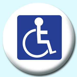 Personalised Badge: 75mm Disabled Button Badge. Create your own custom badge - complete the form and we will create your personalised button badge for you.