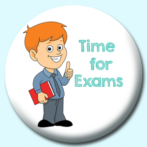 Personalised Badge: 58mm Exam Time Button Badge. Create your own custom badge - complete the form and we will create your personalised button badge for you.