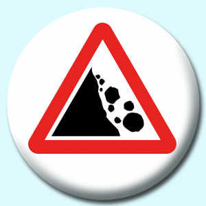 Personalised Badge: 75mm Falling Rocks Button Badge. Create your own custom badge - complete the form and we will create your personalised button badge for you.