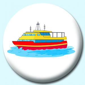 Personalised Badge: 75mm Ferry Boat Button Badge. Create your own custom badge - complete the form and we will create your personalised button badge for you.