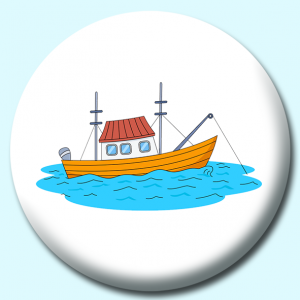 Personalised Badge: 58mm Fishing Boat Button Badge. Create your own custom badge - complete the form and we will create your personalised button badge for you.