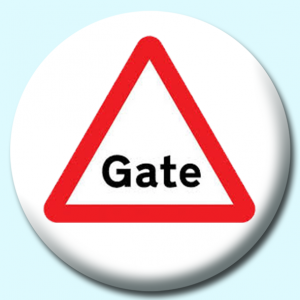Personalised Badge: 58mm Gate Button Badge. Create your own custom badge - complete the form and we will create your personalised button badge for you.