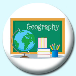 Personalised Badge: 38mm Geography Button Badge. Create your own custom badge - complete the form and we will create your personalised button badge for you.