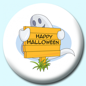 Personalised Badge: 58mm Ghost Holding Halloween Sign Button Badge. Create your own custom badge - complete the form and we will create your personalised button badge for you.