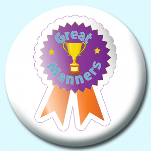 Personalised Badge: 75mm Great Manners Button Badge. Create your own custom badge - complete the form and we will create your personalised button badge for you.