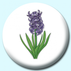Personalised Badge: 75mm Hyacinth Flower Button Badge. Create your own custom badge - complete the form and we will create your personalised button badge for you.